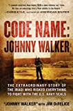 img - for Code Name: Johnny Walker: The Extraordinary Story of the Iraqi Who Risked Everything to Fight with the U.S. Navy SEALs book / textbook / text book