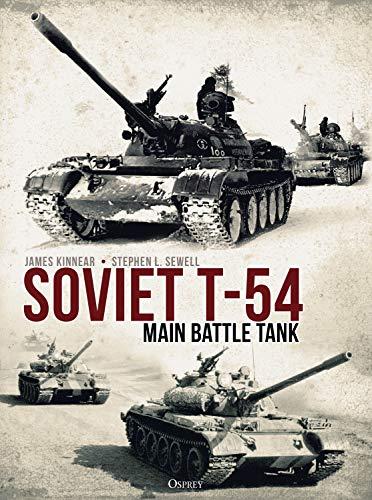 Soviet T-54 Main Battle Tank [Kinnear, James - Sewell, Stephen] (Tapa Dura)