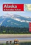 Alaska & Kanadas Yukon - Alaska · Yukon Territory · British Columbia: Reiseführer mit E-Magazin [Reisen Tag für Tag]
