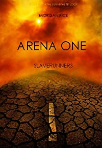 (FREE on 6/17) Arena One: Slaverunners by Morgan Rice - http://eBooksHabit.com