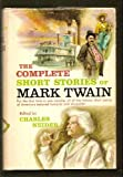 The complete short stories of Mark Twain : now collected for the first time /