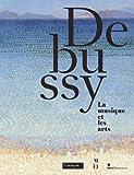 echange, troc Guy Cogeval, Collectif - Debussy, la musique et les arts