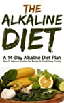 The Alkaline Diet: A 14-Day Alkaline...