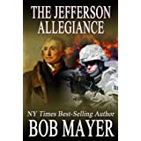 The Jefferson Allegiance (The Presential Series) ~ Bob Mayer