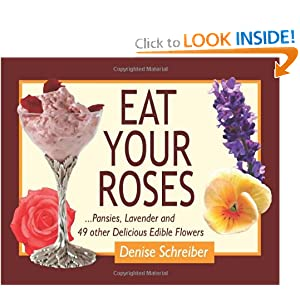 Edible Flowers: Denise Schreiber: 9780981961552: Amazon.com: Books