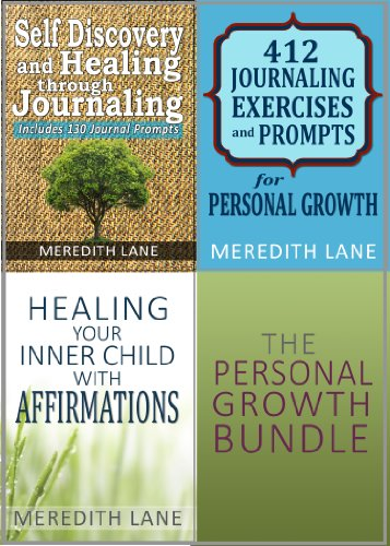 Meredith Lane - The Personal Growth Bundle: Featuring Personal Growth and Healing through Journaling, 412 Journaling Exercises and Prompts, and Healing Your Inner Child through Affirmations