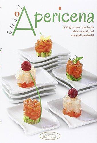 Enjoy apericena. 100 gustose ricette da abbinare ai tuoi cocktail preferiti