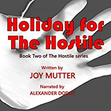 Holiday for the Hostile: The Hostile Series, Book 2 Audiobook by Joy Mutter Narrated by Alexander Doddy
