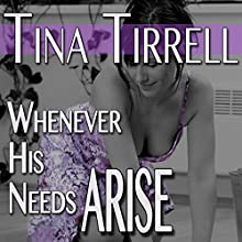 Whenever His Needs Arise: A Taboo MILF Fantasy (       UNABRIDGED) by Tina Tirrell Narrated by Me