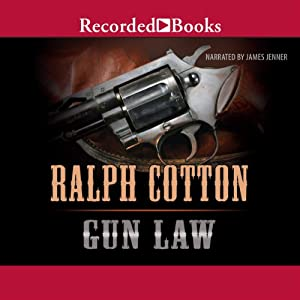 Gun Law: Ralph Cotton Western Series | [Ralph Cotton]