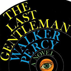 The Last Gentleman | [Walker Percy]