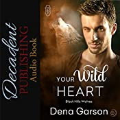 Your Wild Heart: Black Hills Wolves, Book 14 | Dena Garson