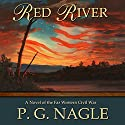 Red River (       UNABRIDGED) by P.G. Nagle Narrated by Jeremy Arthur