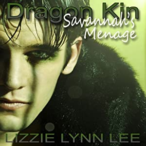 Dragon Kin: Savannah's Menage | [Lizzie Lynn Lee]