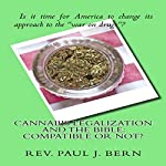 Cannabis Legalization and the Bible: Compatible or Not?   Paul Bern