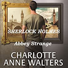 Abbey Strange: A Modern Sherlock Holmes Story Audiobook by Charlotte Anne Walters Narrated by Steve White