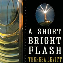 A Short Bright Flash: Augustin Fresnel and the Birth of the Modern Lighthouse Audiobook by Theresa Levitt Narrated by Teri Clark Linden