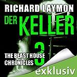 Der Keller (Beast House Chronicles 3) | Richard Laymon