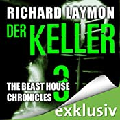Der Keller (Beast House Chronicles 3) | Richard Laymon