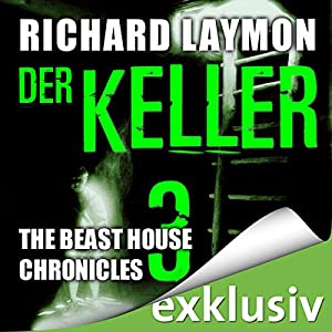 Der Keller (Beast House Chronicles 3) Hörbuch