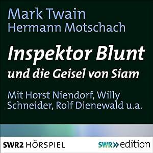 Inspektor Blunt und die Geisel von Siam Hörspiel