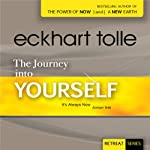 The Journey Into Yourself | Eckhart Tolle