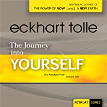 The Journey Into Yourself (       UNABRIDGED) by Eckhart Tolle Narrated by Eckhart Tolle