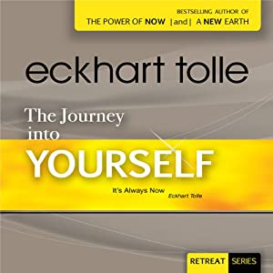 The Journey Into Yourself | [Eckhart Tolle]