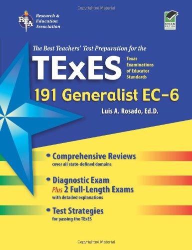 Texas TExES Generalist EC-6 (191) (REA) (TExES Teacher Certification Test Prep)
