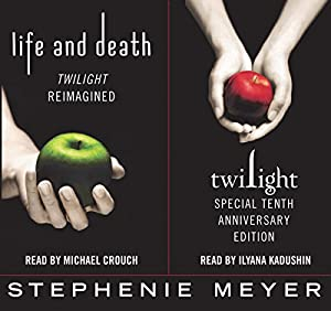 Twilight Tenth Anniversary/Life and Death Dual Edition Audiobook