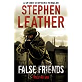 False Friends (The 9th Spider Shepherd Thriller)by Stephen Leather