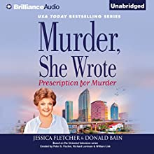 Murder, She Wrote: Prescription for Murder: Murder, She Wrote, Book 39 (       UNABRIDGED) by Jessica Fletcher, Donald Bain Narrated by Sandra Burr