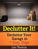 img - for Declutter It! Declutter Your Garage in 7 Easy Steps book / textbook / text book