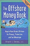img - for Offshore Money Book, The: How to Move Assets Offshore for Privacy, Protection and Tax Advantage by Arnold Cornez (1-Apr-2000) Paperback book / textbook / text book