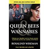 Queen Bees and Wannabes: Helping your daughter survive cliques, gossip, boyfriends & the new realities of Girl...
