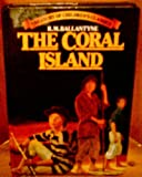 Coral Island (Treasury of Children's Classics) (0706413210) by Ballantyne, R. M.