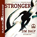 Stronger: Trading Brokenness for Unbreakable Strength (       UNABRIDGED) by Jim Daly, James Lund Narrated by Jim Daly
