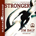 Stronger: Trading Brokenness for Unbreakable Strength | Jim Daly,James Lund