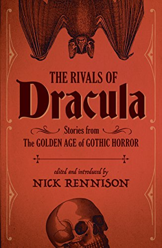 rivals-of-dracula-stories-from-the-golden-age-of-gothic-horror
