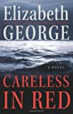 Careless in Red: A Novel (0061160873) by George, Elizabeth