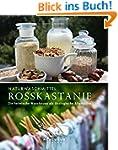 Naturwaschmittel Rosskastanie: Die he...