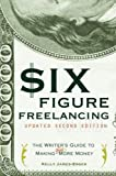 Six-Figure Freelancing, Second Edition (0375723145) by James-Enger, Kelly