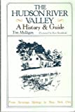 The Hudson River Valley: A History & Guide