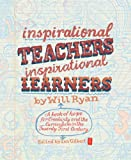 img - for Inspirational Teachers Inspirational Learners: A book of hope for creativity and the curriculum in the twenty first century book / textbook / text book
