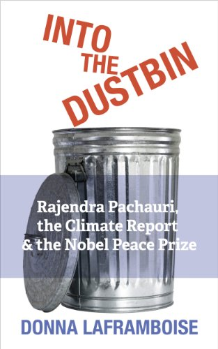 Into the Dustbin: Rajendra Pachauri, the Climate Report & the Nobel Peace Prize