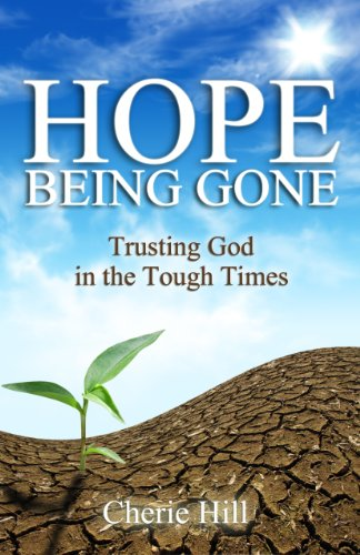 HOPE Being Gone (Trusting God in the Tough Times)