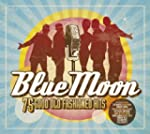Blue Moon: 75 Good Old Fashioned Hits