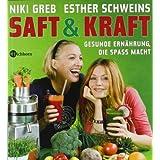 """Saft & Kraft: Gesunde Ern�hrung, die Spa� machtvon """"Niki Greb"""""""