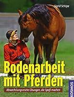 Bodenarbeit mit Pferden: Abwechslungsreiche Übungen, die Spaß machen von Franckh Kosmos Verlag