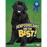 Newfoundlands Are the Best! (Best Dogs Ever) ~ Elaine Landau